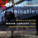 Verwaarloosde Organisaties: Introductie van een nieuw concept voor organisatieprofessionals