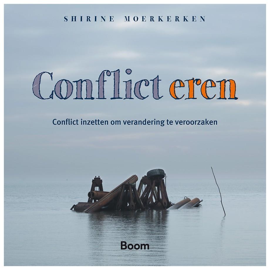 Boek Conflict eren - Conflict inzetten om verandering te veroorzaken - Shirine Moerkerken